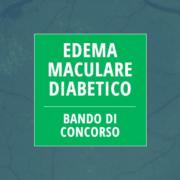 Bando di Concorso - Edema Maculare Diabetico